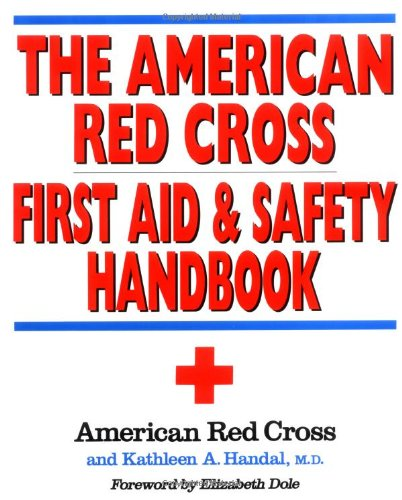 The American Red Cross First Aid and Safety Handbook (Red Book First Aid Cross)