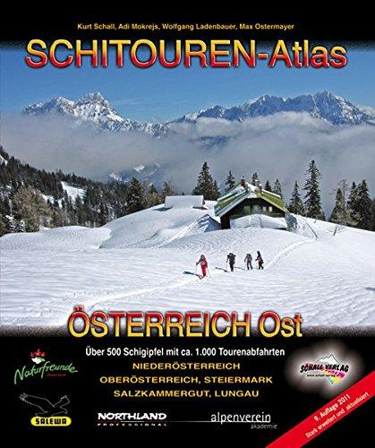 schitouren-atlas-sterreich-ost-ber-500-schigipfel-mit-mehr-als-1-000-tourenabfahrten-in-niedersterreich-obersterreich-steiermark-salzkammergut-und-dem-lungau