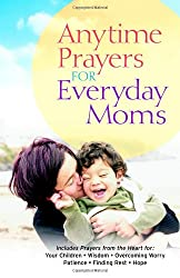 Anytime Prayers for Everyday Moms