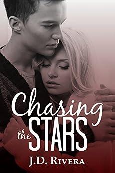 Chasing the Stars by [Rivera, J.D.]
