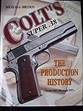 Colt's Super .38, Douglas G. Sheldon, 096598740X