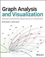 Graph Analysis and Visualization: Discovering Business Opportunity in Linked Data Front Cover