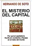img - for El Misterio del Capital: Por Que el Capitalism Triunfa en Occidente y Fracasa en el Resto del Mundo book / textbook / text book