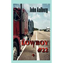 { [ LOWBOY #22: MURDER & ROMANCE ON 18 WHEELS ] } Aalborg, John ( AUTHOR ) Jun-01-2012 Paperback