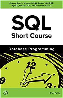 SQL Short Course (Database Programming) (English Edition) de [Fehily, Chris]