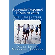 Apprendre l'espagnol cubain en cours: une introduction pour les débutants (French Edition)