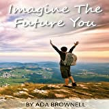 img - for Imagine the Future You book / textbook / text book