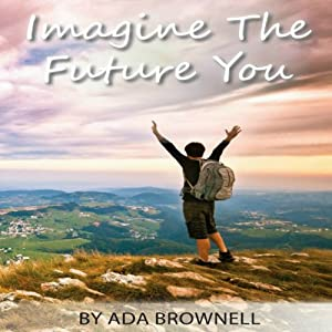 Imagine the Future You Audiobook