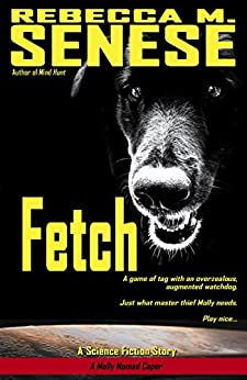 Fetch: A Science Fiction Story (A Molly Nomad Caper) by [Senese, Rebecca M.]