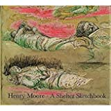 img - for Henry Moore: A Shelter Sketchbook book / textbook / text book