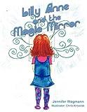 Lilly Anne and the Magic Mirror, Jennifer Wegmann, 1452091544