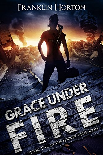 Grace Under Fire: Book Two In The Locker Nine Series cover