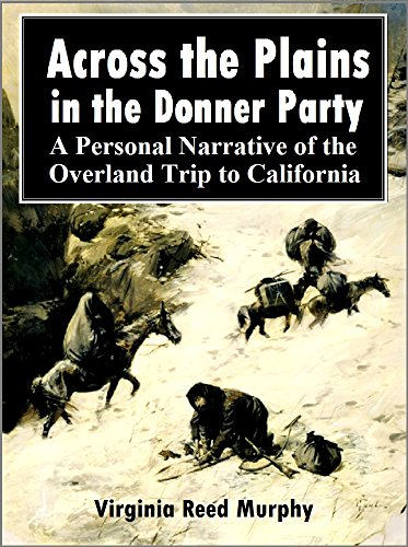 Amazon across the plains in the donner party a personal across the plains in the donner party a personal narrative of the overland trip to fandeluxe Gallery