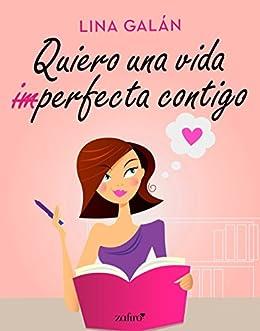 Quiero una vida (im)perfecta contigo (Volumen independiente) (Spanish Edition)