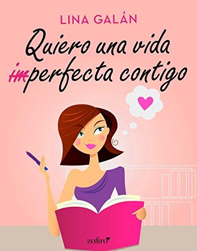 Quiero una vida (im)perfecta contigo (Spanish Edition)