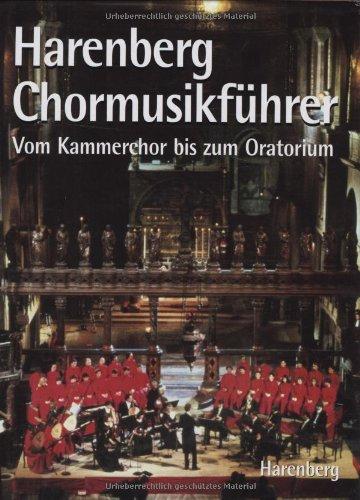 Harenberg Chormusikführer  Vom Kammerchor Bis Zum Oratorium