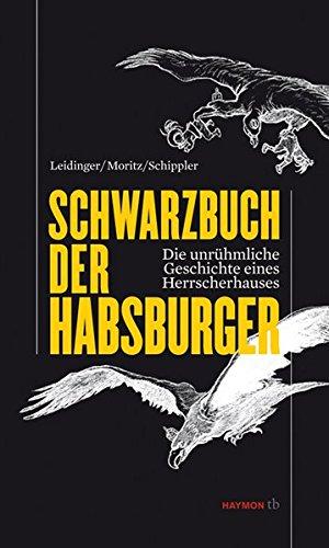 Schwarzbuch der Habsburger. Die unrühmliche Geschichte eines Herrscherhauses (HAYMON TASCHENBUCH)