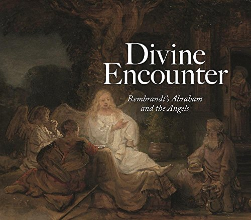Divine Encounter: Rembrandt's Abraham and the Angels -