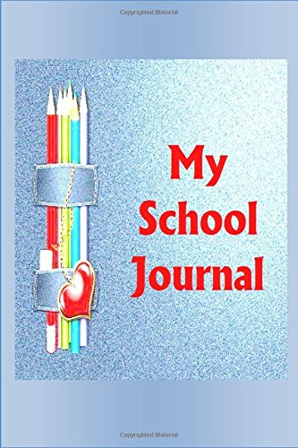 My School Journal: 6 x 9, 108 Lined Pages (diary, notebook, journal) pdf