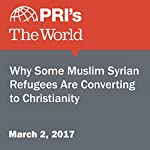 Why Some Muslim Syrian Refugees Are Converting to Christianity | Rebecca Collard