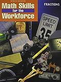 Steck-Vaughn Math Skills for the Workforce: Student Workbook Fractions-Math Skills
