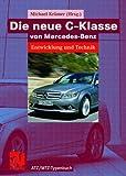 Die neue C-Klasse von Mercedes-Benz: Entwicklung und Technik (ATZ/MTZ-Typenbuch) (German Edition)