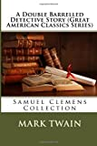 A Double Barrelled Detective Story (Great American Classics Series), Mark Twain, 1492737879