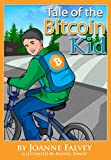 Tale of the Bitcoin Kid: Learn about earning (Tales of the Bitcoin Kid Book 1)