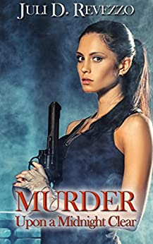 Murder upon a Midnight Clear: A holiday Paranormal Romantic Suspense by [Revezzo, Juli D.]