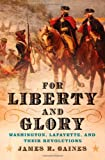 For Liberty and Glory, James R. Gaines, 0393061388