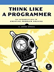 The real challenge of programming isn't learning a language's syntax—it's learning to creatively solve problems so you can build something great. In this one-of-a-kind text, author V. Anton Spraul breaks down the ways that programmers solve p...