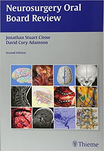 Neurosurgery Oral Board Review: 9781604065404: Medicine