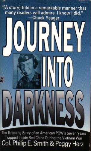 Journey into Darkness: The Gripping Story of an American POW's Seven Years Trapped Inside Red China During the Vietnam War