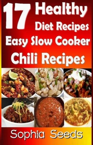 Download 17 healthy diet recipes easy slow cooker chili recipes go download 17 healthy diet recipes easy slow cooker chili recipes go slow cooker recipes book pdf audio idvcxxog0 forumfinder Choice Image