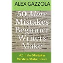 50 More Mistakes Beginner Writers Make (Mistakes Writers Make Book 2)