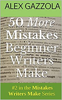 50 More Mistakes Beginner Writers Make (Mistakes Writers Make Book 2) by [Gazzola, Alex]