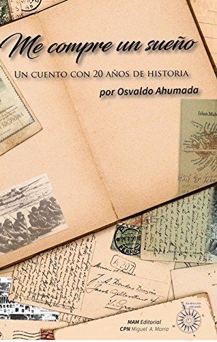 Me compré un sueño: Un cuento con 20 años de historia (Spanish Edition)