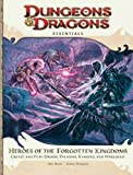 Heroes Of The Forgotten Kingdoms An Essential Dungeons & Dragons Supplement (4Th Edition D&D) Heroes Of The Forgotten Kingdoms