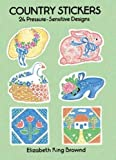 Country Stickers: 24 Pressure-Sensitive Designs (Dover Stickers) by Elizabeth King Brownd (1992-09-01)