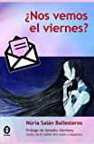 ¿Nos Vemos en Viernes?, Núria Salán Ballesteros, 8493978728