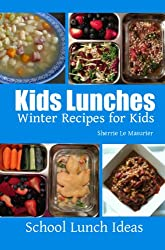 Kids Lunches : Winter Recipes for Kids (School Lunch Ideas)