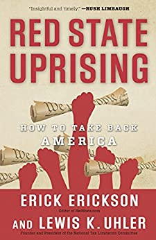 Red State Uprising: How to Take Back America by [Erickson, Erick, Uhler, Lew]