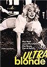 Ultra blonde : Mae West, Jayne Mansfield, Kim Novak, Carroll Baker par Grandsart
