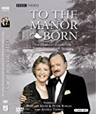 To the Manor Born: The Complete Collection (Silver Anniversary Edition)