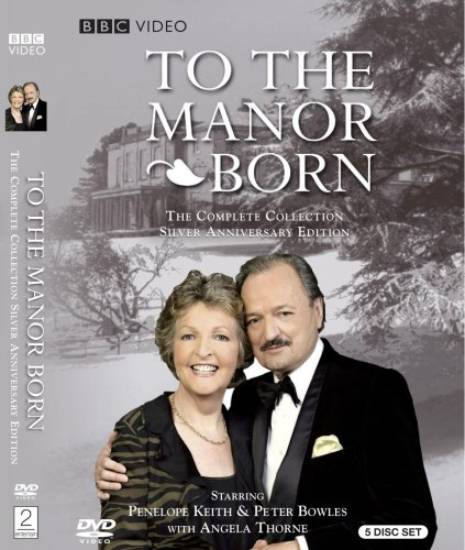 To the Manor Born: The Complete Collection (Silver Anniversary Edition)]()