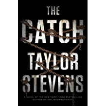 The Catch: A Vanessa Michael Munroe Novel by Taylor Stevens (2014-07-15)