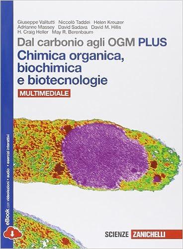 Dal Carbonio agli OGM Plus - Chimica Organica, Biochimica, Biotecnologie