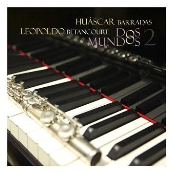Leopoldo Betancourt, Huascar - Leopoldo Betancourt Y Huascar Dos Mundos Vol 2 - Amazon.com Music