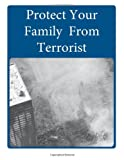 Protect Your Family from Terrorist, Department of Department of Homeland Security, 149952479X