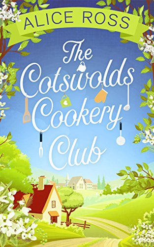 - The Cotswolds Cookery Club: A deliciously uplifting feel-good read